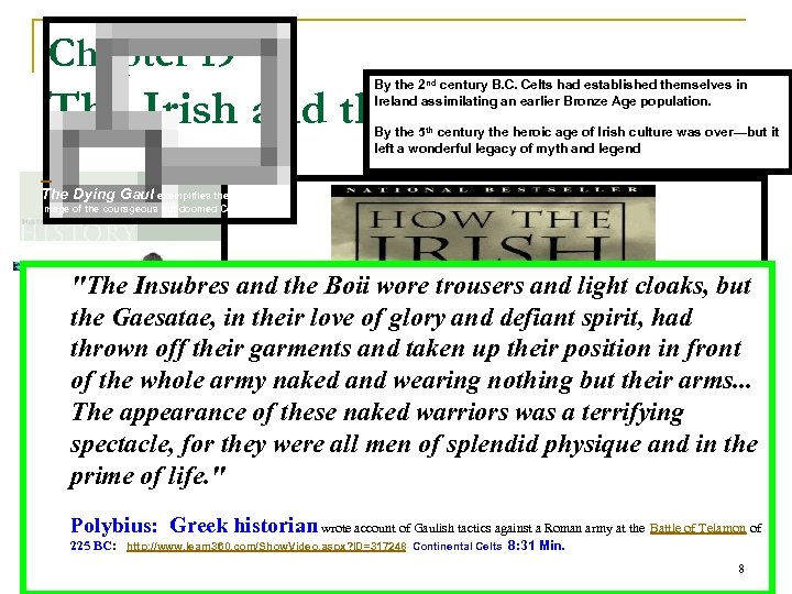 Chapter 19 By the 2 nd century B. C. Celts had established themselves in