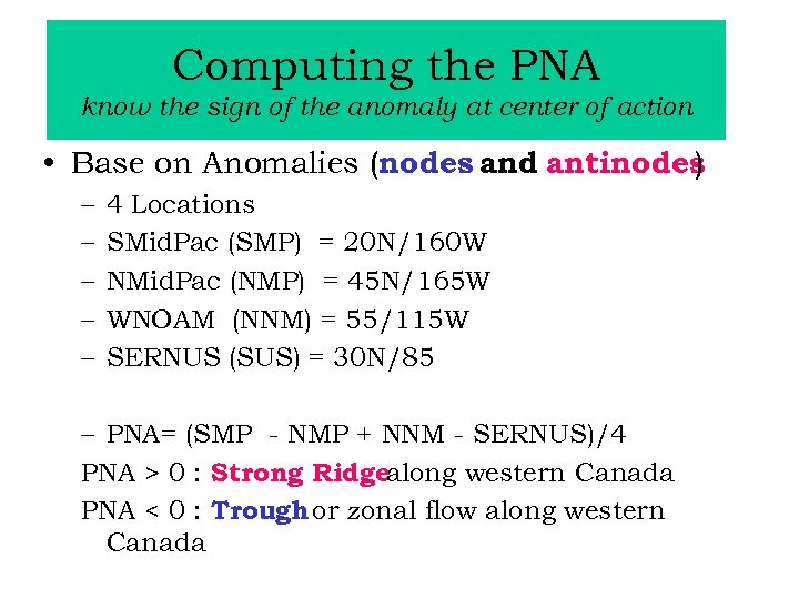 Computing the PNA know the sign of the anomaly at center of action •