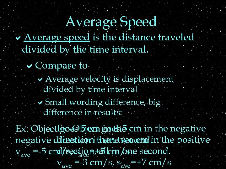 Average Speed a. Average speed is the distance traveled divided by the time interval.