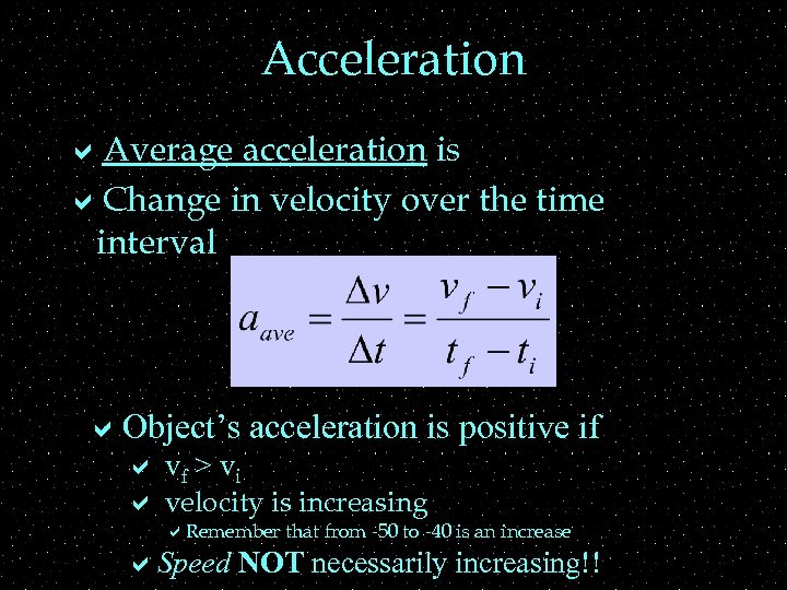 Acceleration a. Average acceleration is a. Change in velocity over the time interval a.