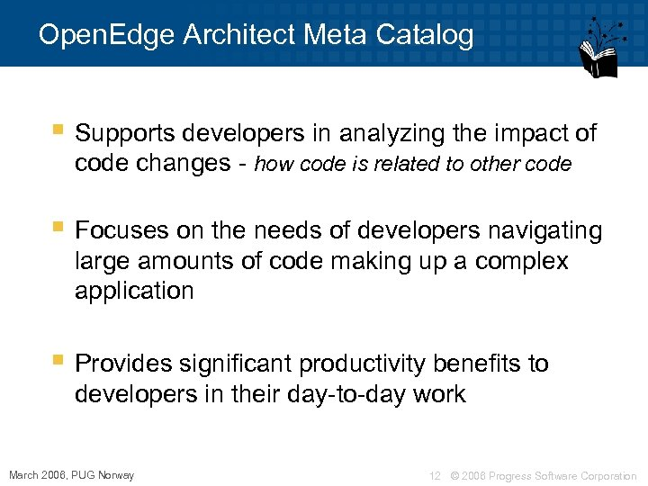 Open. Edge Architect Meta Catalog § Supports developers in analyzing the impact of code