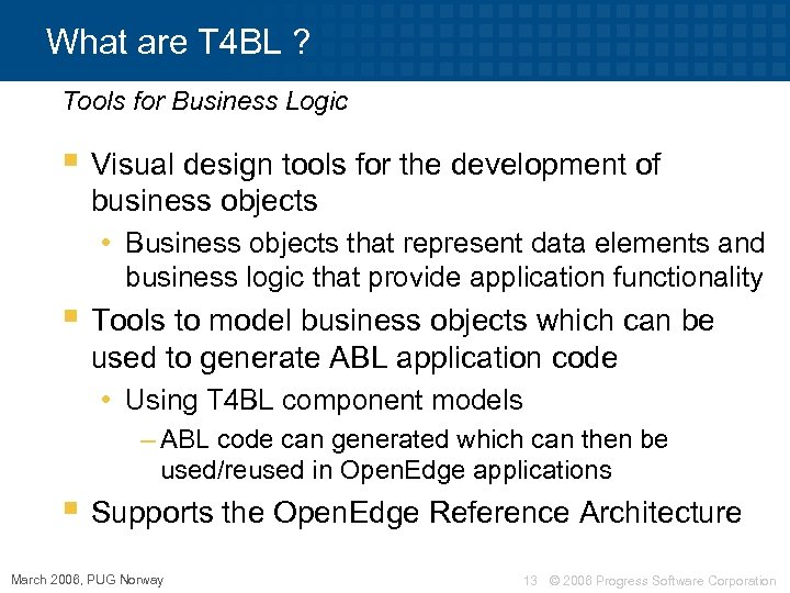 What are T 4 BL ? Tools for Business Logic § Visual design tools