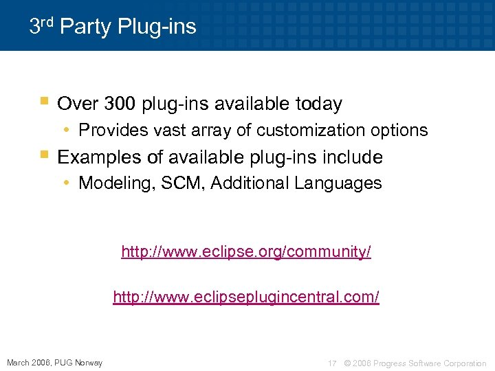 3 rd Party Plug-ins § Over 300 plug-ins available today • Provides vast array