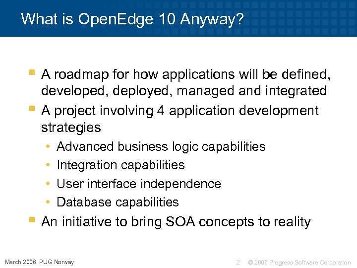 What is Open. Edge 10 Anyway? § A roadmap for how applications will be