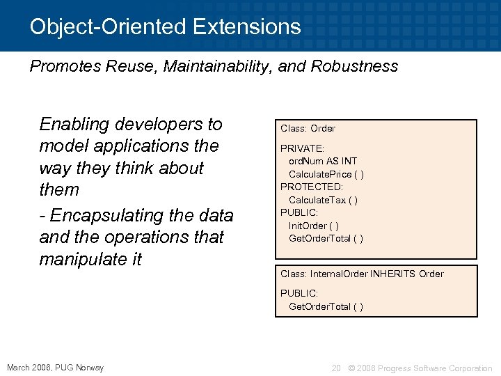 Object-Oriented Extensions Promotes Reuse, Maintainability, and Robustness Enabling developers to model applications the way