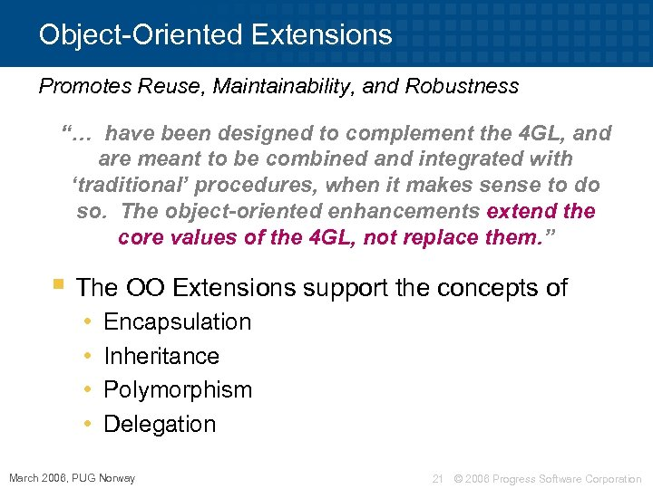 "Object-Oriented Extensions Promotes Reuse, Maintainability, and Robustness ""… have been designed to complement the"