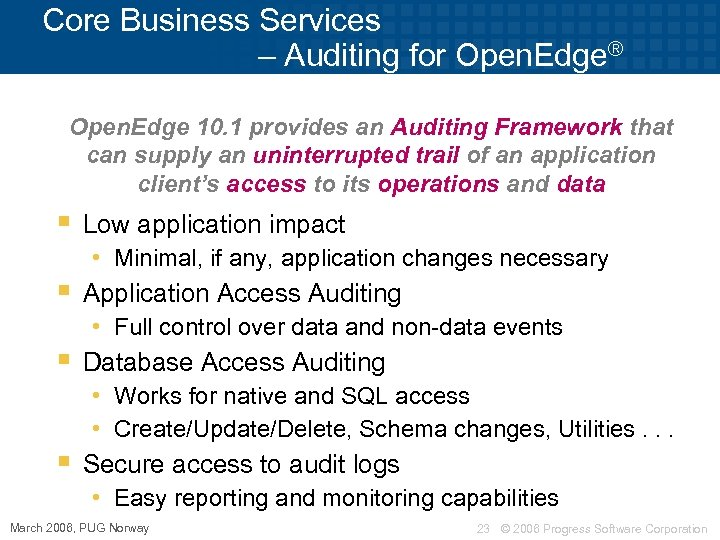 Core Business Services – Auditing for Open. Edge® Open. Edge 10. 1 provides an