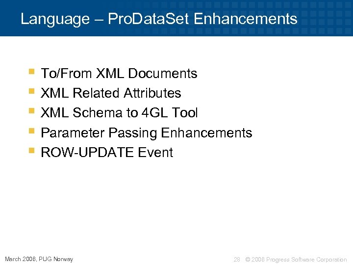 Language – Pro. Data. Set Enhancements § To/From XML Documents § XML Related Attributes
