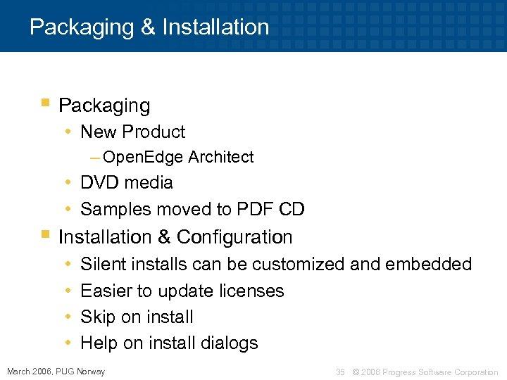 Packaging & Installation § Packaging • New Product – Open. Edge Architect • DVD