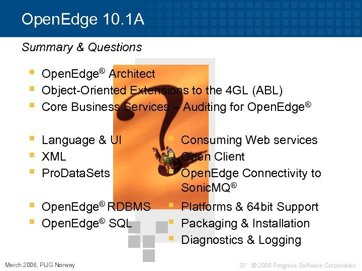 Open. Edge 10. 1 A Summary & Questions § § § Open. Edge® Architect