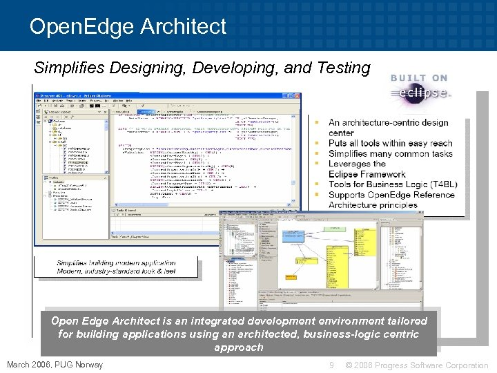 Open. Edge Architect Simplifies Designing, Developing, and Testing Open Edge Architect is an integrated