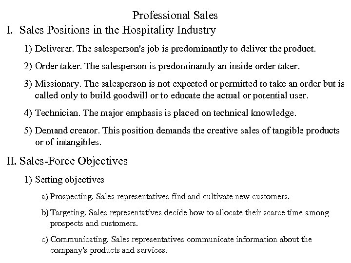 Professional Sales I. Sales Positions in the Hospitality Industry 1) Deliverer. The salesperson's job