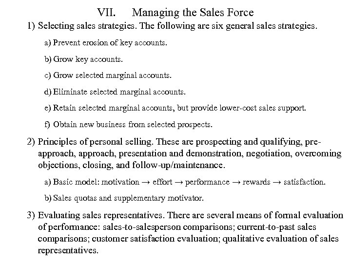 VII. Managing the Sales Force 1) Selecting sales strategies. The following are six general