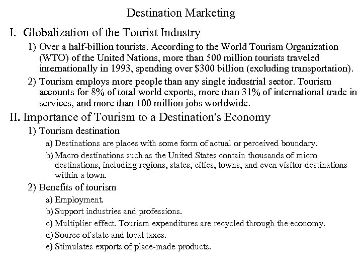 Destination Marketing I. Globalization of the Tourist Industry 1) Over a half-billion tourists. According
