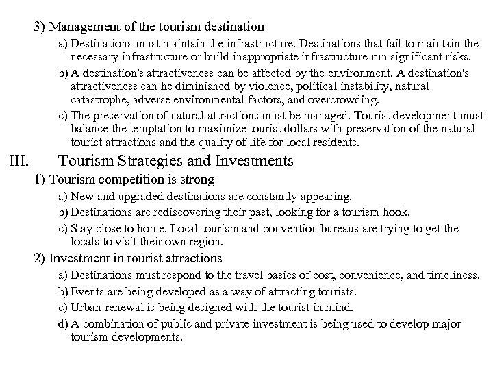 3) Management of the tourism destination a) Destinations must maintain the infrastructure. Destinations that