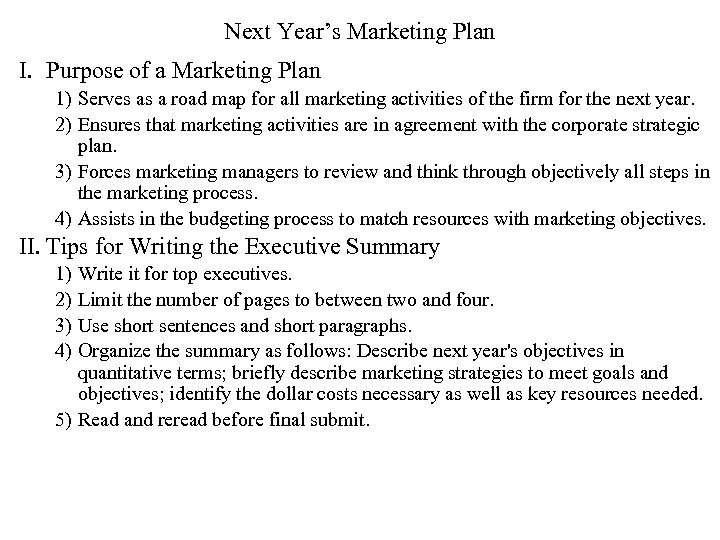 Next Year's Marketing Plan I. Purpose of a Marketing Plan 1) Serves as a