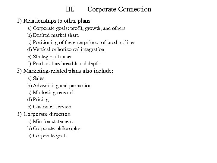 III. Corporate Connection 1) Relationships to other plans a) Corporate goals: profit, growth, and