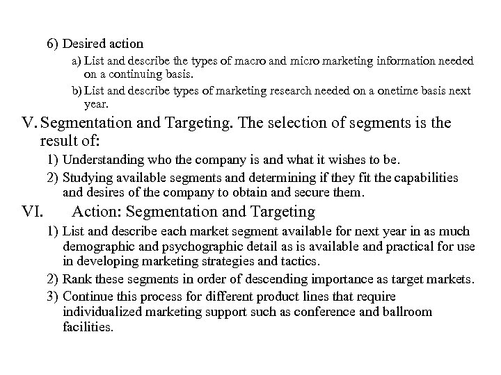 6) Desired action a) List and describe the types of macro and micro marketing
