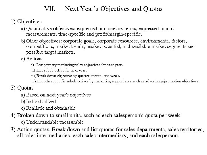 VII. Next Year's Objectives and Quotas 1) Objectives a) Quantitative objectives: expressed in monetary