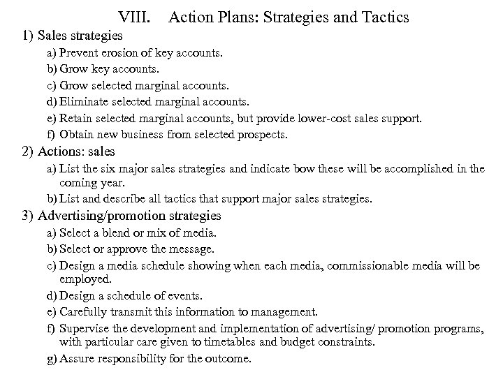 VIII. Action Plans: Strategies and Tactics 1) Sales strategies a) Prevent erosion of key