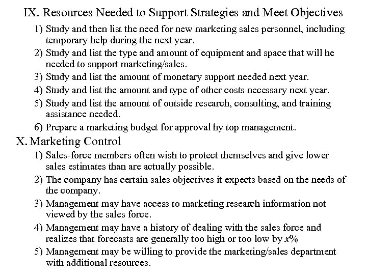 IX. Resources Needed to Support Strategies and Meet Objectives 1) Study and then list