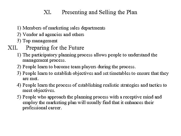XI. Presenting and Selling the Plan 1) Members of marketing sales departments 2) Vendor