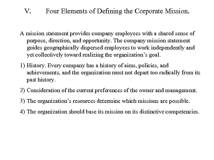 V. Four Elements of Defining the Corporate Mission. A mission statement provides company employees