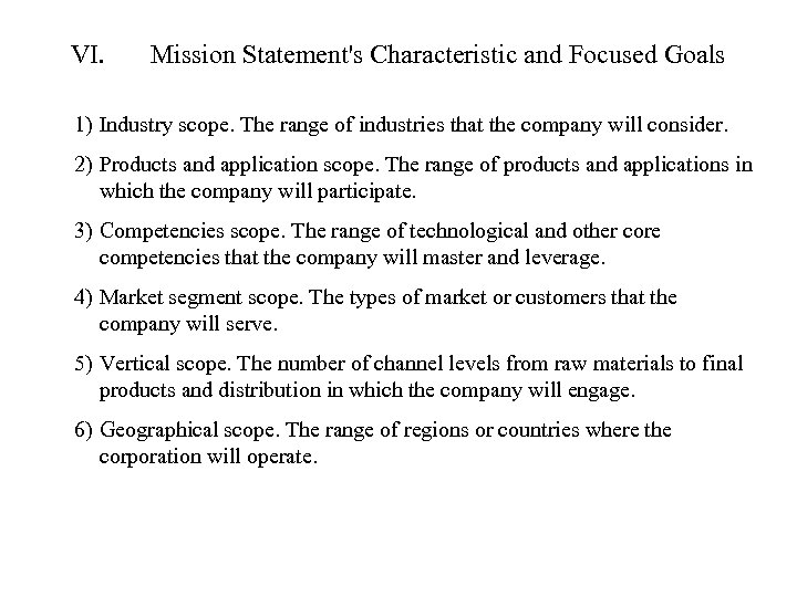 VI. Mission Statement's Characteristic and Focused Goals 1) Industry scope. The range of industries