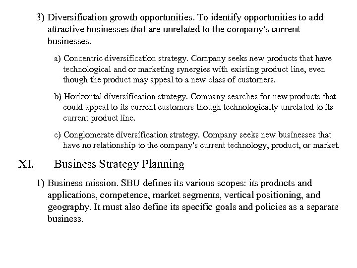 3) Diversification growth opportunities. To identify opportunities to add attractive businesses that are unrelated