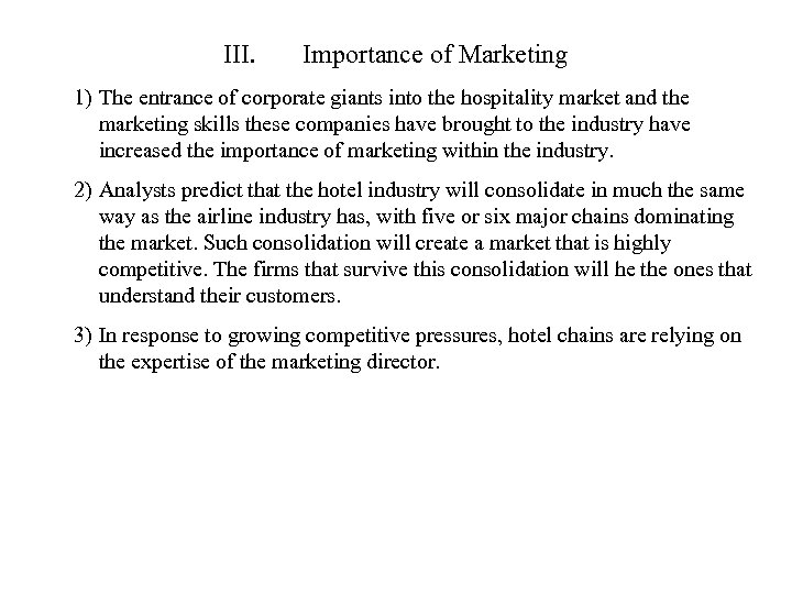 III. Importance of Marketing 1) The entrance of corporate giants into the hospitality market
