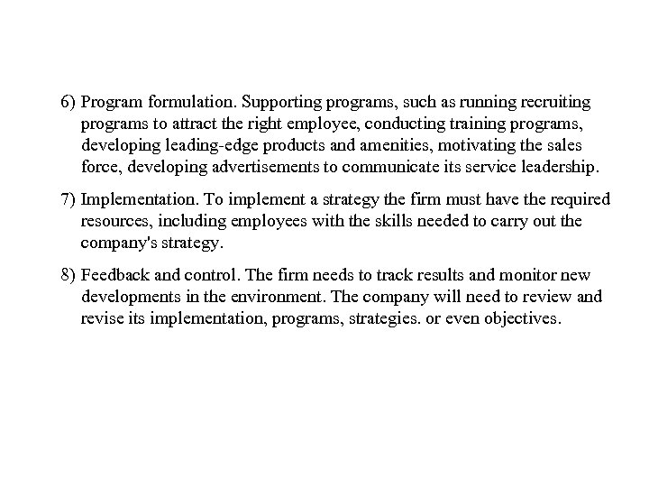 6) Program formulation. Supporting programs, such as running recruiting programs to attract the right