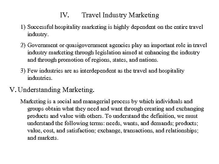 IV. Travel Industry Marketing 1) Successful hospitality marketing is highly dependent on the entire