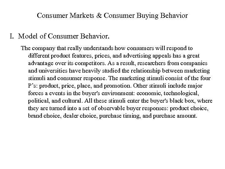 Consumer Markets & Consumer Buying Behavior I. Model of Consumer Behavior. The company that