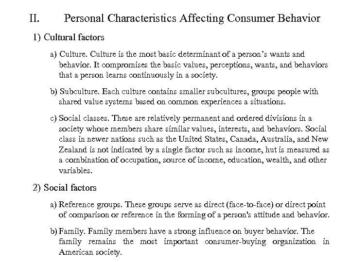 II. Personal Characteristics Affecting Consumer Behavior 1) Cultural factors a) Culture is the most