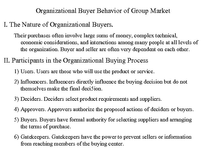 Organizational Buyer Behavior of Group Market I. The Nature of Organizational Buyers. Their purchases