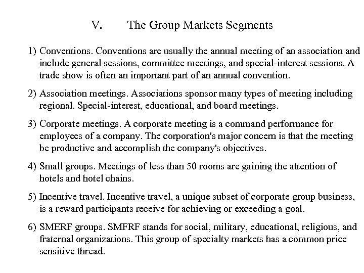 V. The Group Markets Segments 1) Conventions are usually the annual meeting of an