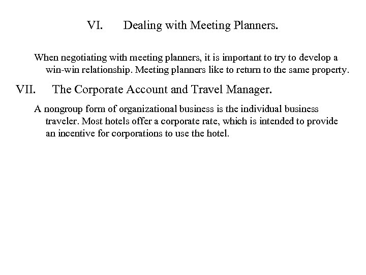 VI. Dealing with Meeting Planners. When negotiating with meeting planners, it is important to