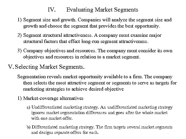 IV. Evaluating Market Segments 1) Segment size and growth. Companies will analyze the segment