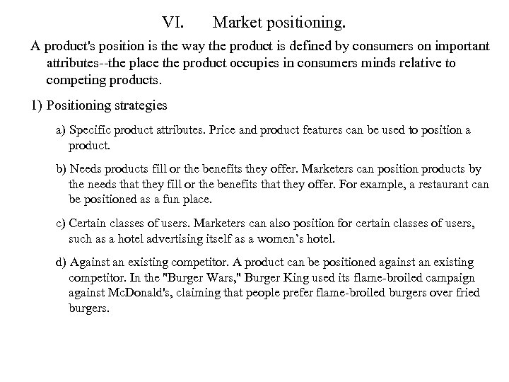 VI. Market positioning. A product's position is the way the product is defined by