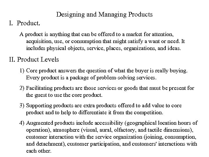 Designing and Managing Products I. Product. A product is anything that can be offered