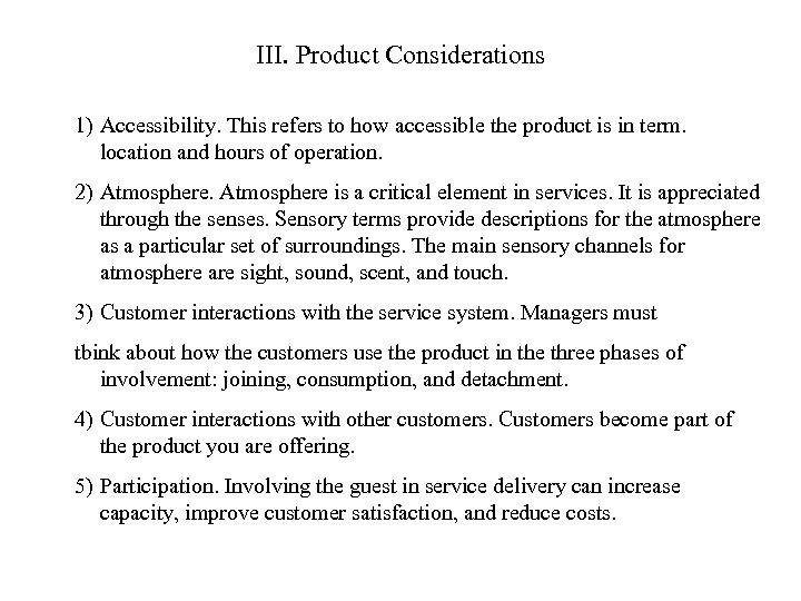 III. Product Considerations 1) Accessibility. This refers to how accessible the product is in