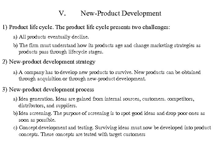 V. New-Product Development 1) Product life cycle. The product life cycle presents two challenges: