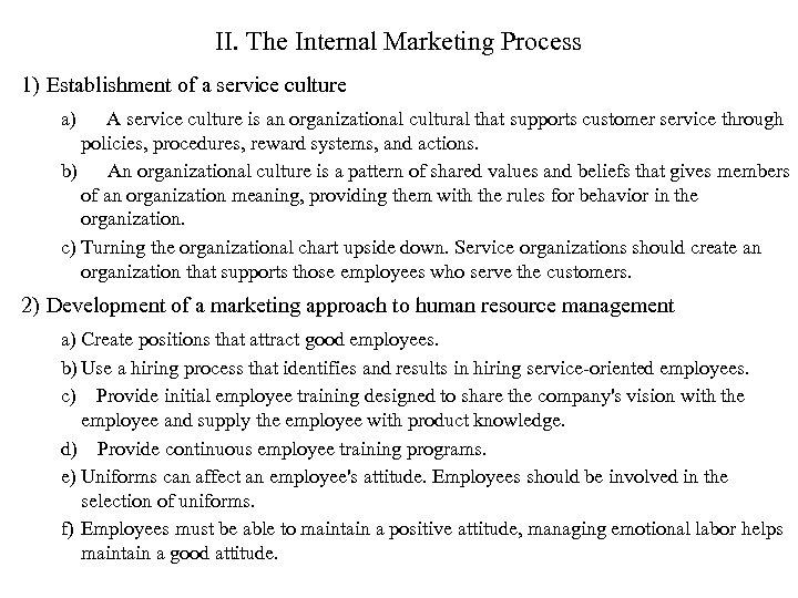 II. The Internal Marketing Process 1) Establishment of a service culture a) A service