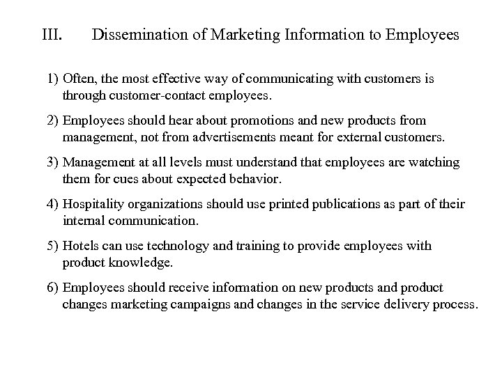 III. Dissemination of Marketing Information to Employees 1) Often, the most effective way of