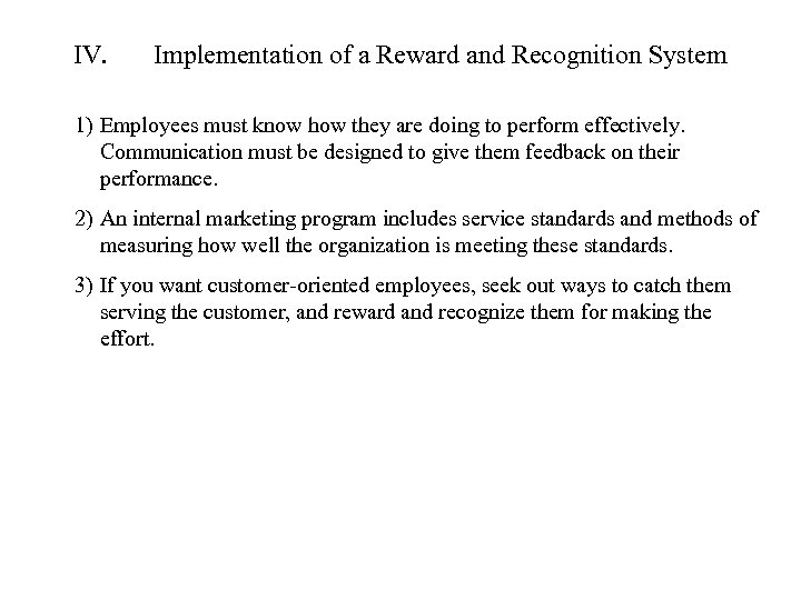 IV. Implementation of a Reward and Recognition System 1) Employees must know how they