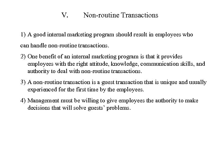 V. Non-routine Transactions 1) A good internal marketing program should result in employees who