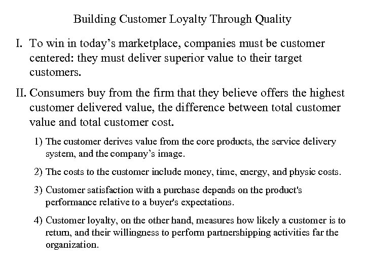 Building Customer Loyalty Through Quality I. To win in today's marketplace, companies must be