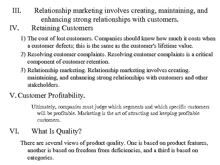 III. IV. Relationship marketing involves creating, maintaining, and enhancing strong relationships with customers. Retaining