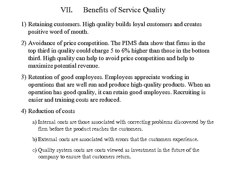 VII. Benefits of Service Quality 1) Retaining customers. High quality builds loyal customers and