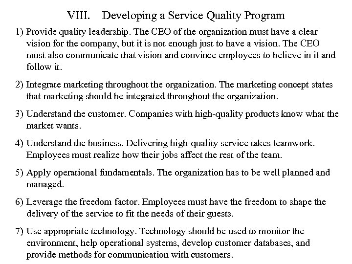 VIII. Developing a Service Quality Program 1) Provide quality leadership. The CEO of the